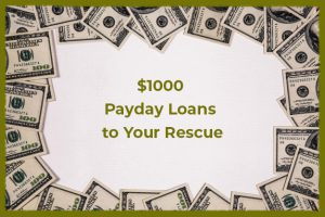 $1000-Payday-Loans-to-Your-Rescue